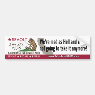 Revolt Like 1776-We're Mad As Hell Bumper Sticker