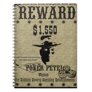 Reward Poster Poker Pete Spiral Notebook