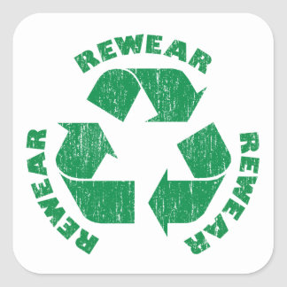 Rewear Rewear Rewear Recycle Symbol Square Sticker