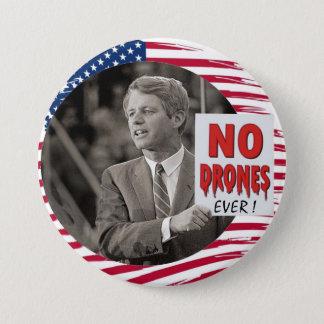 RFK: NO DRONES EVER! 7.5 CM ROUND BADGE