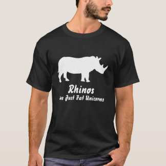Rhinos are just fat unicorns - T-shirt