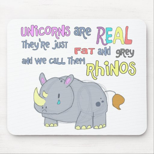 rhinos are just ugly unicorns mousepad