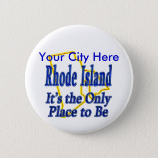 Rhode Island  It's the Only Place to Be 6 Cm Round Badge
