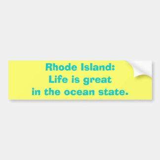 Rhode Island:Life is greatin the ocean state. Car Bumper Sticker