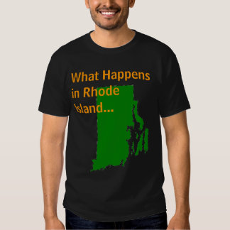 Rhode Island What Happens Tshirts