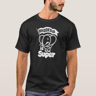 Rhodesia is Super T-Shirt