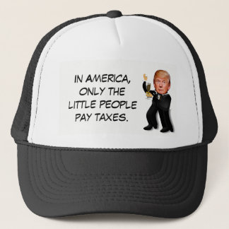 "Rich Donald Trump in Tux ""Little People Taxes"" Trucker Hat"