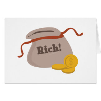 Rich! Greeting Card