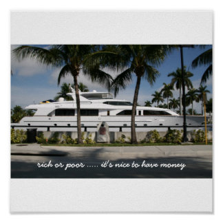 rich or poor, it's nice to have money poster