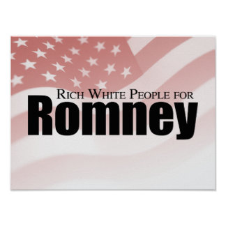 RICH WHITE PEOPLE FOR ROMNEY.png Print