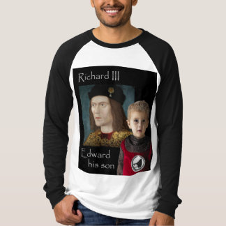 Richard III and his little son Edward T-Shirt