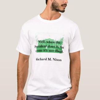 Richard Nixon on Executive Power T-Shirt