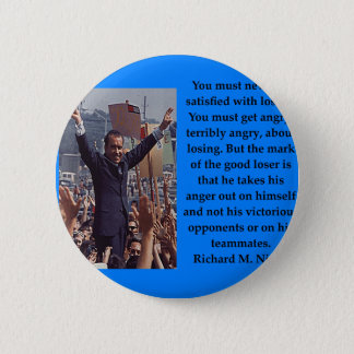 Richard Nixon quote 6 Cm Round Badge