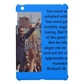 Richard Nixon quote Cover For The iPad Mini