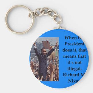 Richard Nixon quote Key Ring