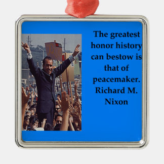 Richard Nixon quote Metal Ornament