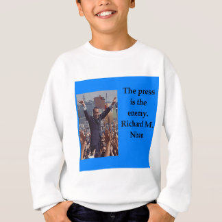 Richard Nixon quote Sweatshirt
