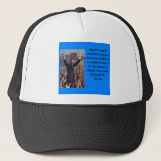 Richard Nixon quote Trucker Hat