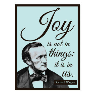 Richard Wagner Quote on Joy Postcard