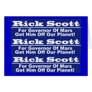 Rick Scott for Governor of Mars Card