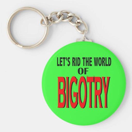 Rid the World of Bigotry Keychain