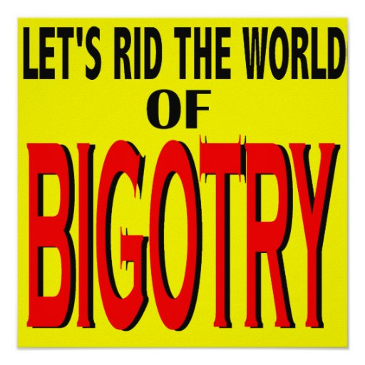 Rid the World of Bigotry Poster