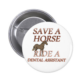 Ride a Dental Assistant 6 Cm Round Badge