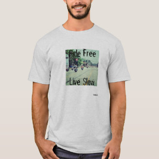 Ride Free Live Slow T-Shirt