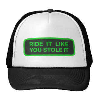 Ride It Like You Stole It -green Cap