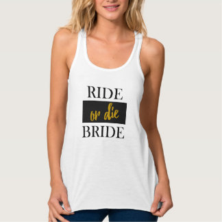 Ride or Die Bride Black Gold and White Tank