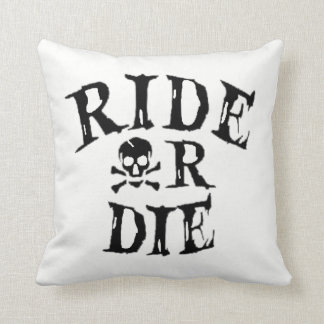 RIDE OR DIE CUSHION