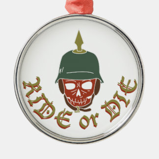 Ride Or Die Pickelhaube Metal Ornament