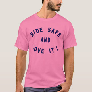 Ride Safe T-Shirt