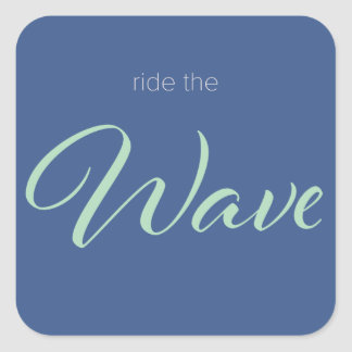 Ride the Wave Stickers, 3 inches - 6 Pack Square Sticker