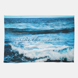 """""""Ride the waves"""" blue ocean photo kitchen towel"""