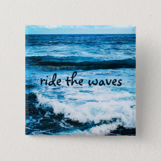 """Ride the waves"" quote turquoise ocean photo 15 Cm Square Badge"