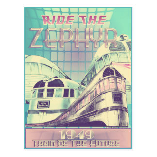Ride The Zephyr 1949 Train Of The Future PostCard