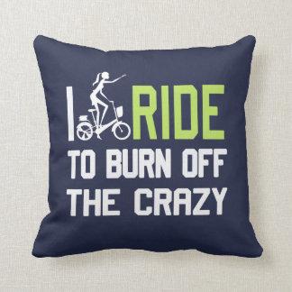 Ride to burn off crazy cushion