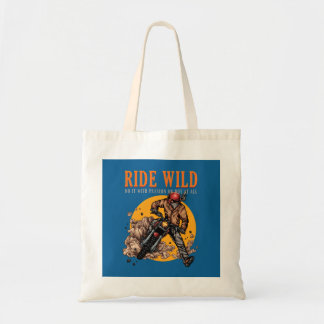 ride Wild - Do it with Passion Tote Bag