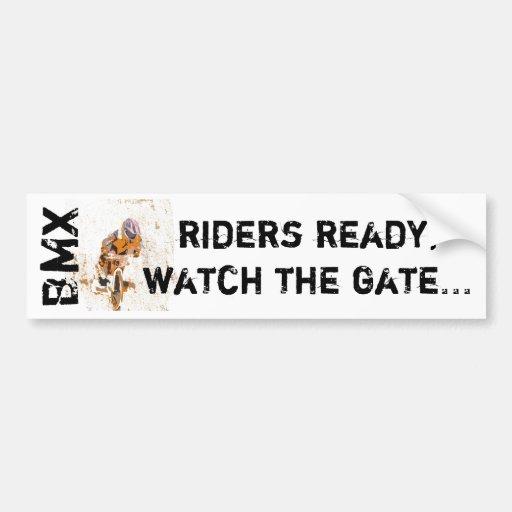 Riders ready, watch the gate... BMX sticker Bumper Sticker