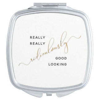 Ridiculously Good Looking Black Gold Script Quote Compact Mirror