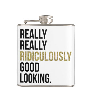 Ridiculously Good Looking Quote Hip Flask
