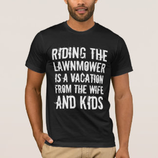 RIDING THE LAWNMOWER T-Shirt