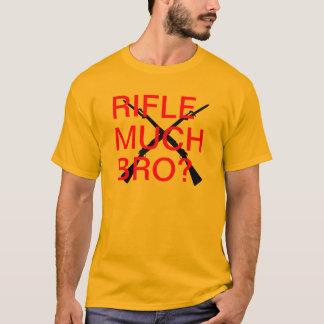 Rifle Much Bro? T-Shirt