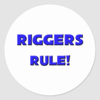Riggers Rule! Classic Round Sticker