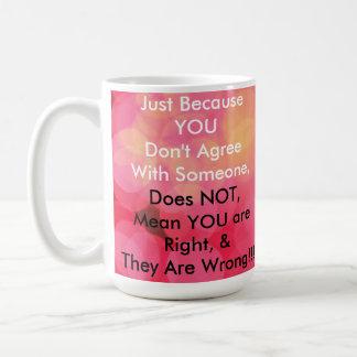 Right Coffee Peace Mug 15oz By Zazz_it