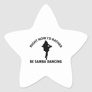 Right now I'd rather be Samba dancing Star Sticker
