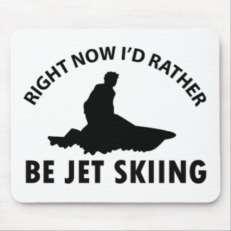Right now I'd rather Jet Skiing gift items Mousepad