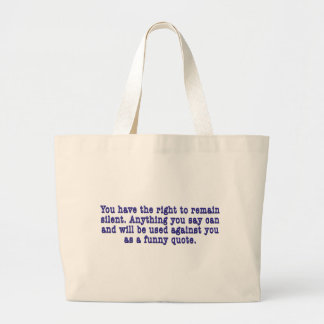 Right To Remain Quoted Bags