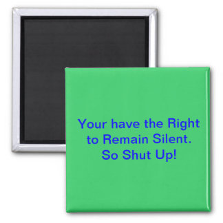 Right to Remain Silent Square Magnet